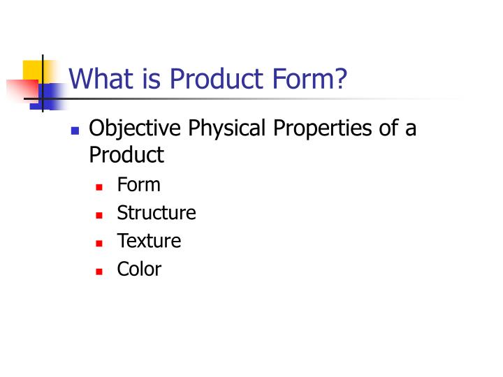 What is Product Form?
