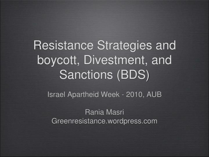 resistance strategies and boycott divestment and sanctions bds n.