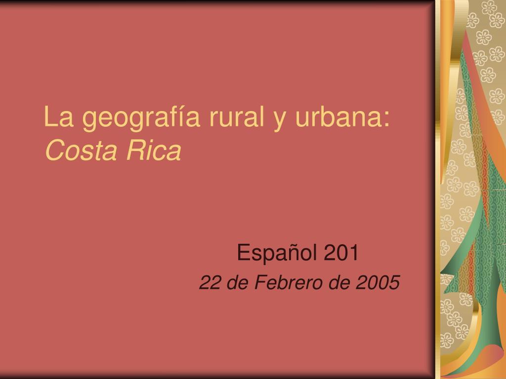 la geograf a rural y urbana costa rica l.