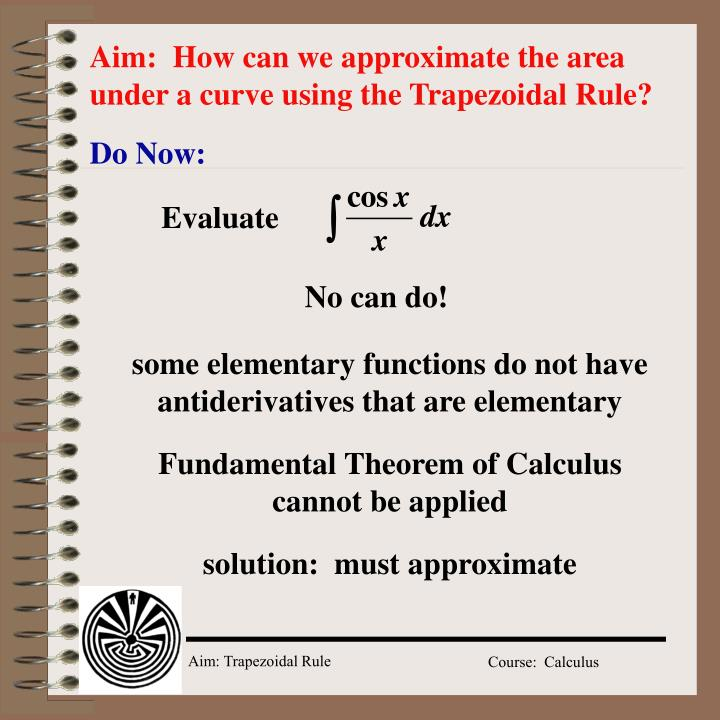 aim how can we approximate the area under a curve using the trapezoidal rule n.