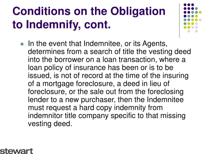 Conditions on the Obligation to Indemnify, cont.