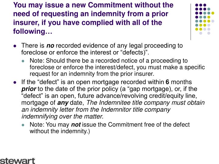You may issue a new Commitment without the need of requesting an indemnity from a prior insurer, if you have complied with all of the following…
