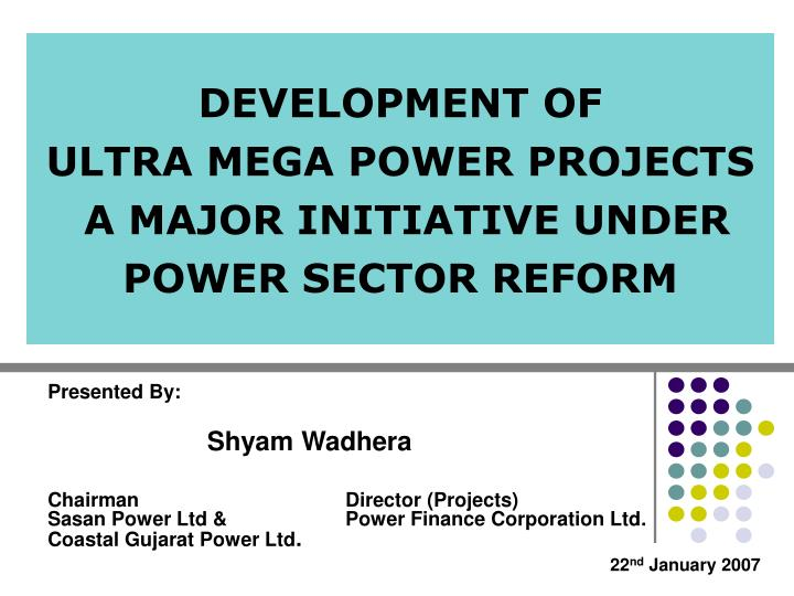 development of ultra mega power projects a major initiative under power sector reform n.