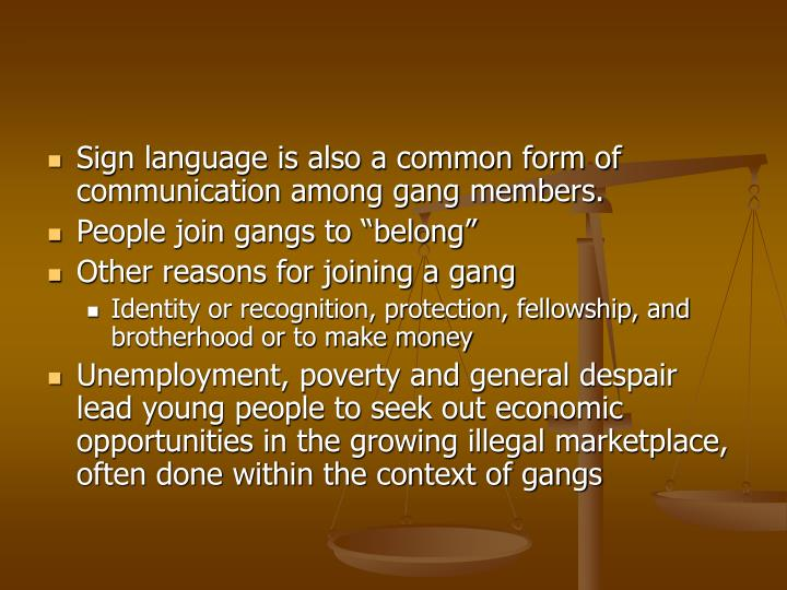 reasons for joining a gang essay Essay on reasons why teenager join gangs gang involvement among teenagers remains to be a prevalent problem to parents and society it is often associated with violence and other criminal activities within the community.