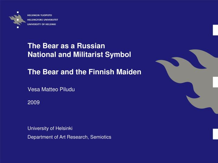 the bear as a russian national and militarist symbol the bear and the finnish maiden n.