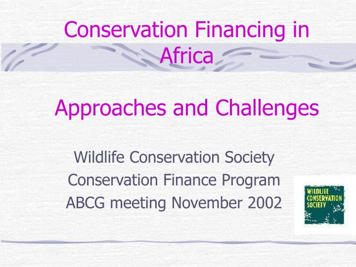 conservation financing in africa approaches and challenges n.