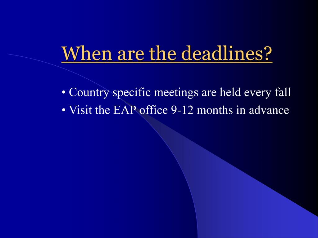 When are the deadlines?