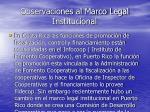 observaciones al marco legal institucional18