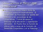 observaciones al marco legal institucional20