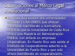 observaciones al marco legal institucional21