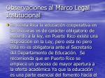 observaciones al marco legal institucional22
