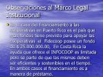 observaciones al marco legal institucional23