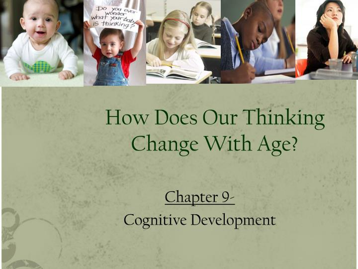 how does our thinking change with age n.