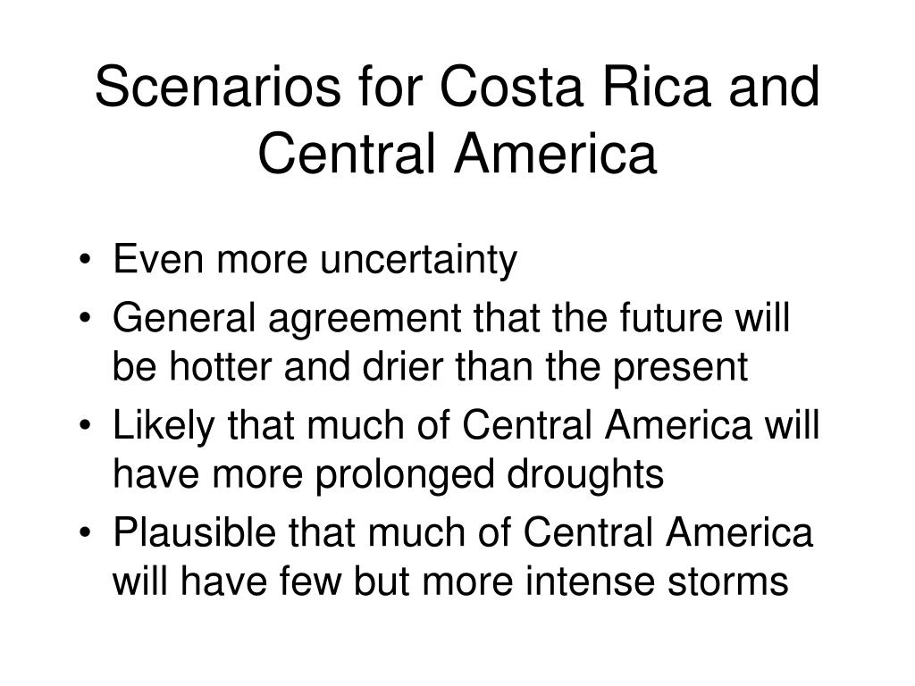 Scenarios for Costa Rica and Central America