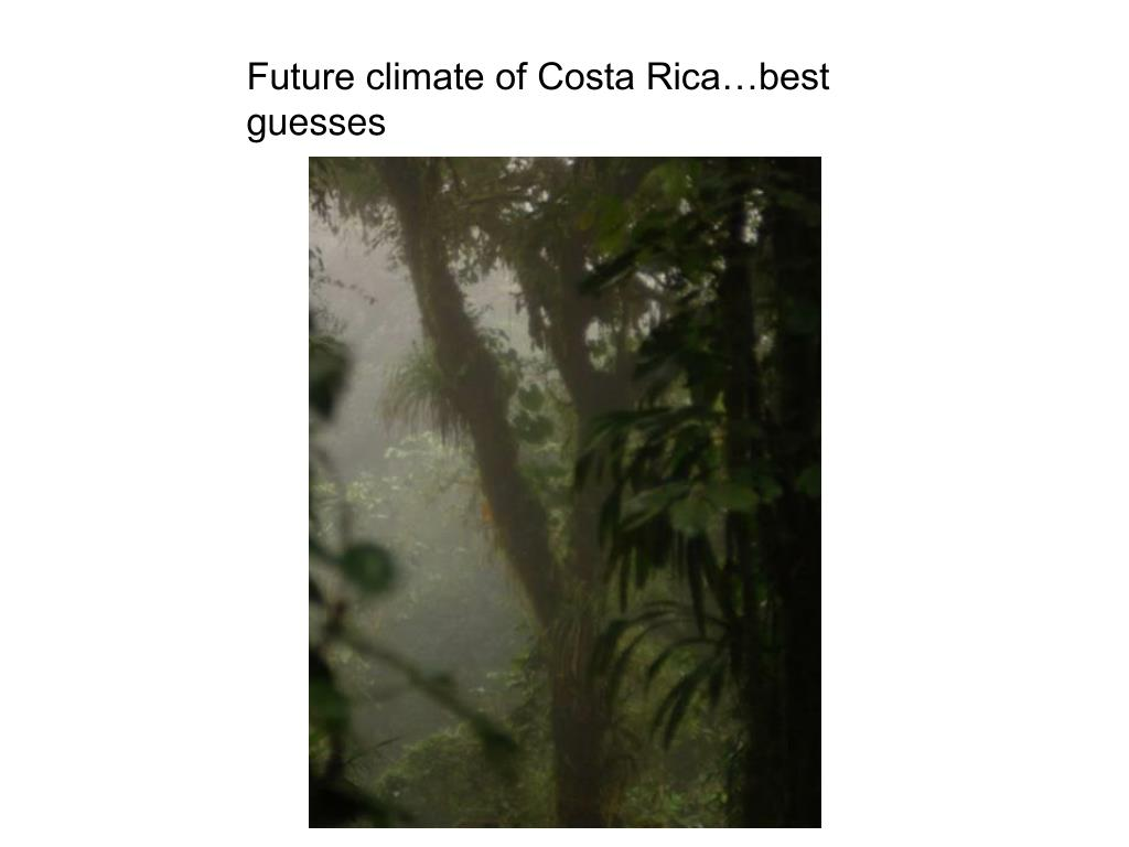 Future climate of Costa Rica…best guesses