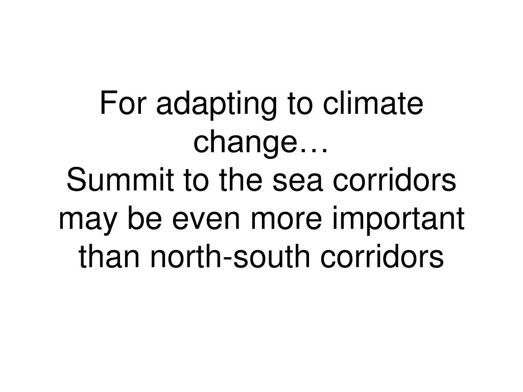 For adapting to climate change…