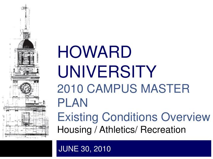 howard university 2010 campus master plan existing conditions overview housing athletics recreation n.