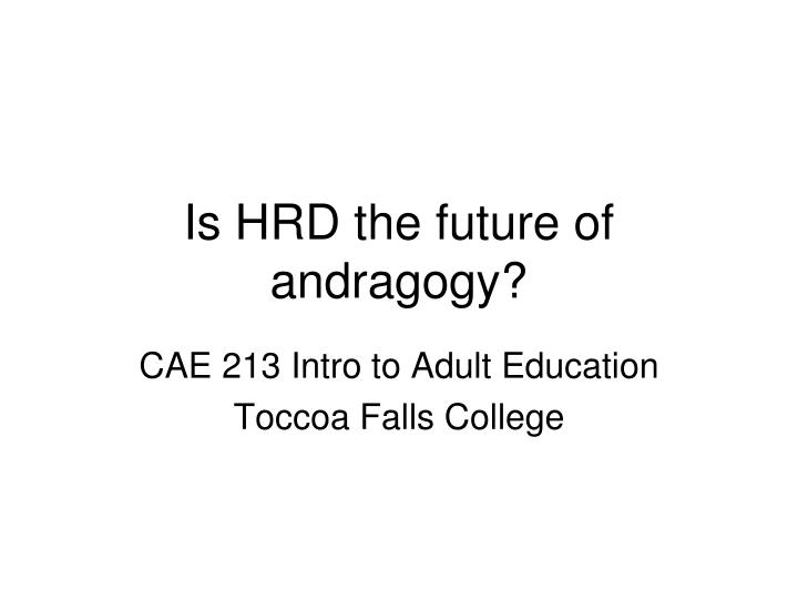 is hrd the future of andragogy n.