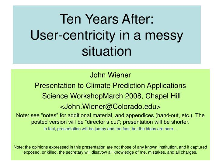 ten years after user centricity in a messy situation n.