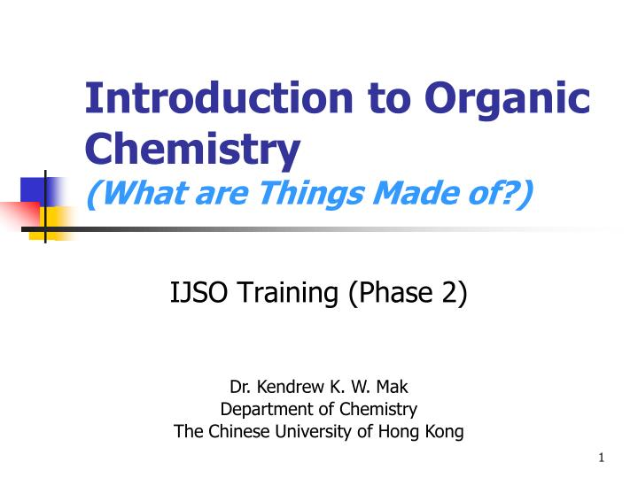 introduction to organic chemistry what are things made of n.