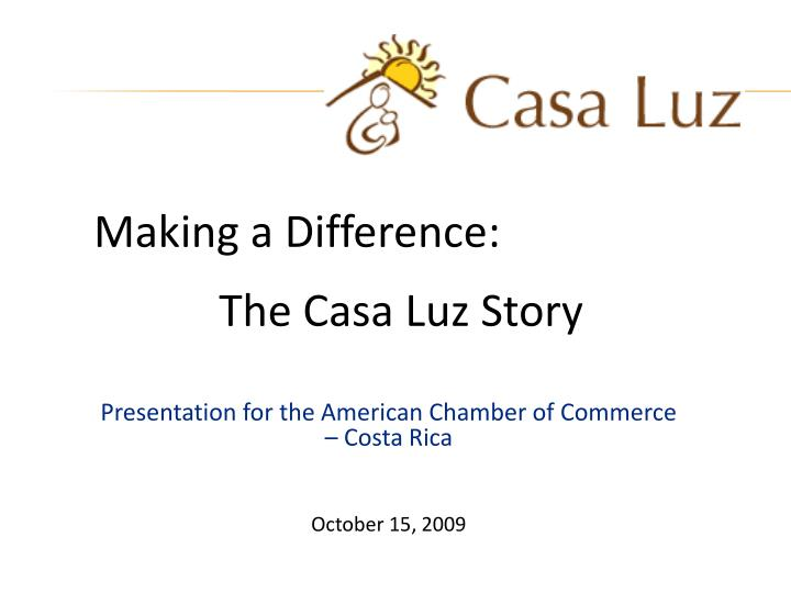 Presentation for the american chamber of commerce costa rica october 15 2009
