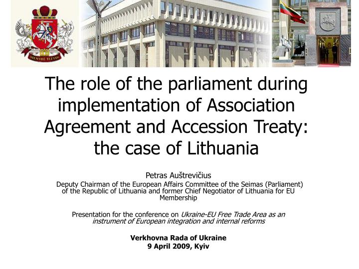 The role of the parliament during implementation of Association Agreement and Accession Treaty: