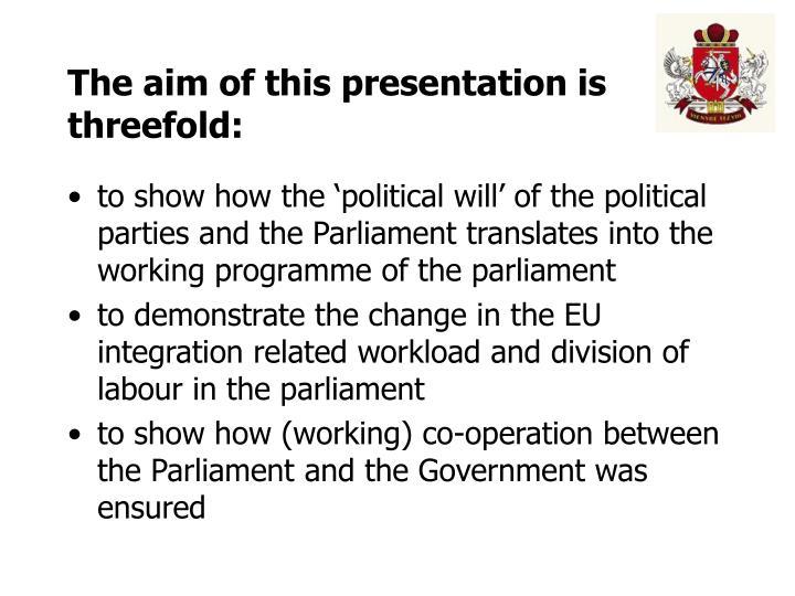 The aim of this presentation is threefold