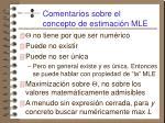 comentarios sobre el concepto de estimaci n mle