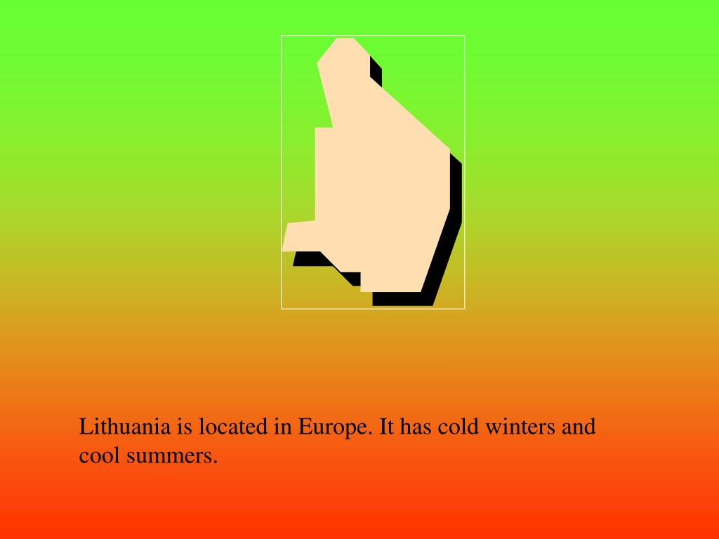 Lithuania is located in Europe. It has cold winters and cool summers.