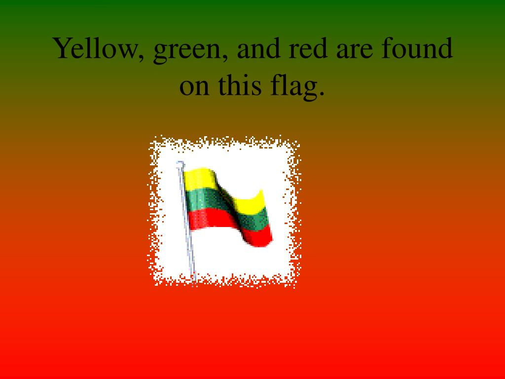 Yellow, green, and red are found on this flag.