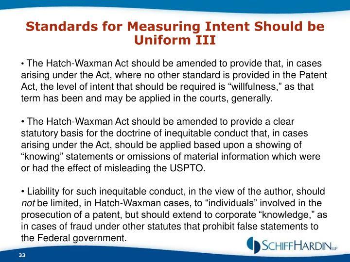 Standards for Measuring Intent Should be Uniform III