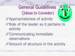 general guidelines ideas to consider