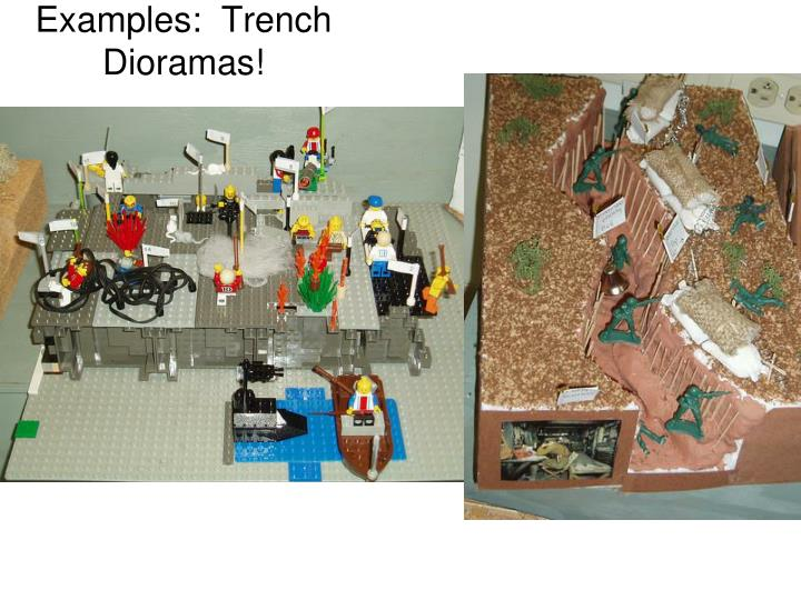 Examples:  Trench Dioramas!