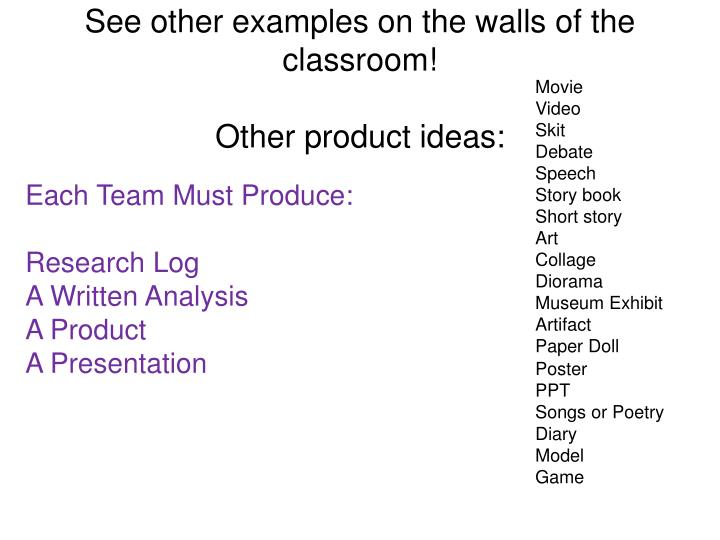 See other examples on the walls of the classroom!