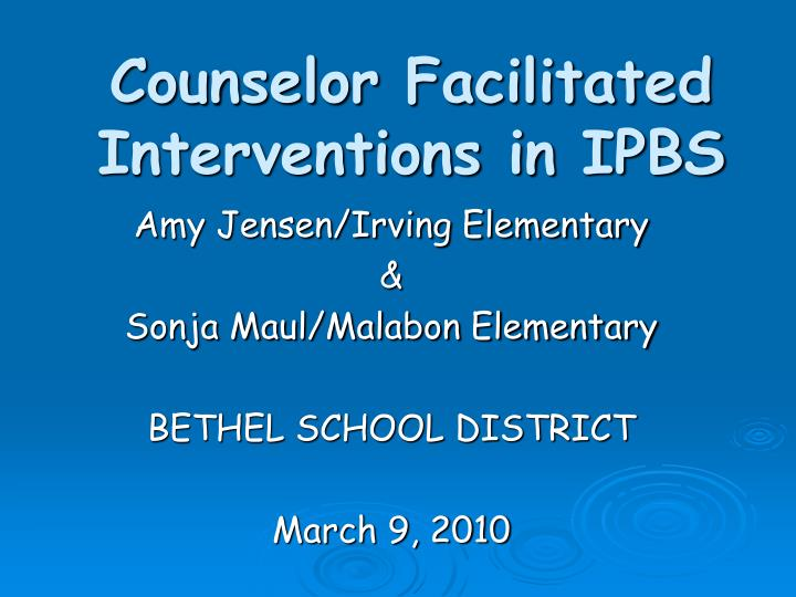 counselor facilitated interventions in ipbs n.