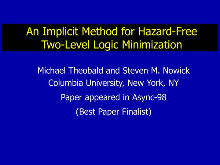 An implicit method for hazard free two level logic minimization