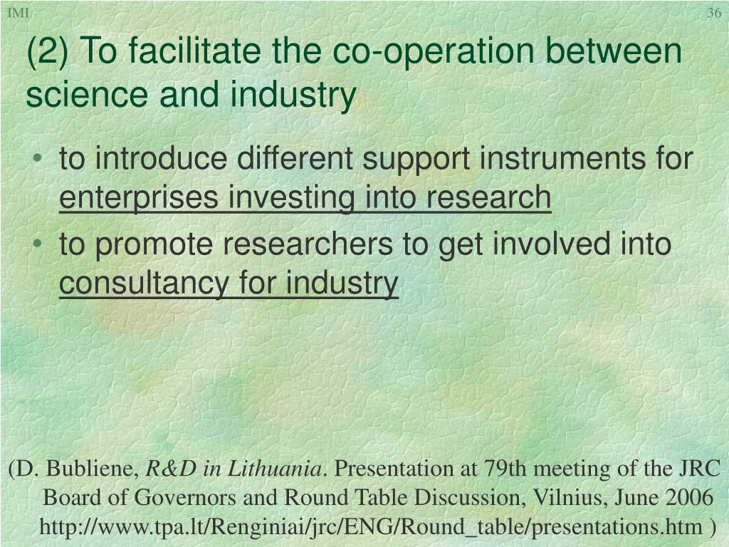 (2) To facilitate the co-operation between science and industry