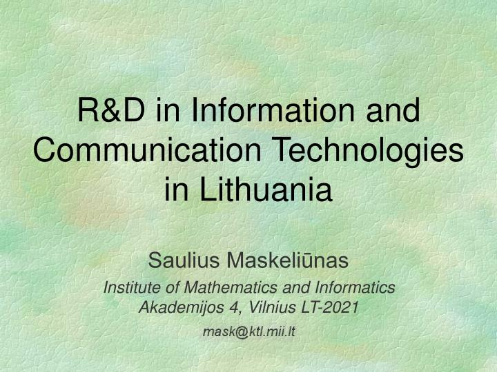 R d in i nformation and communication technologies in lithuania