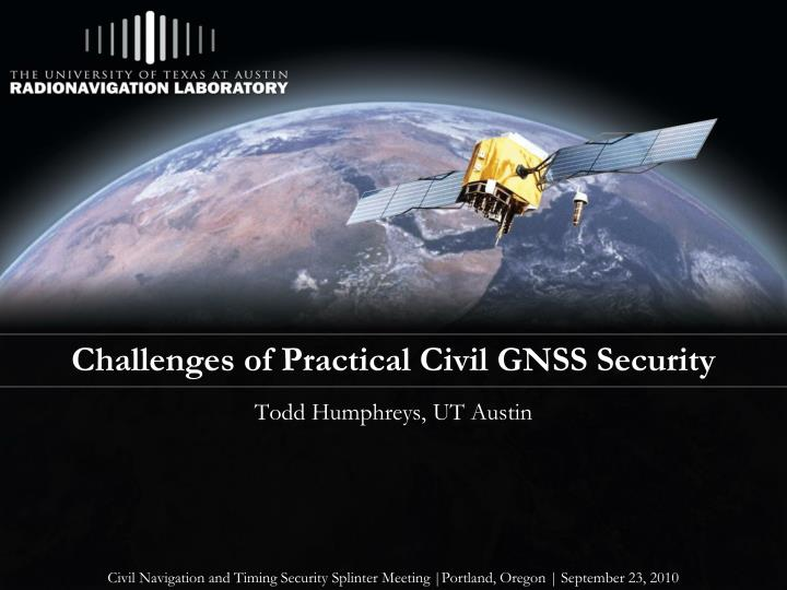 challenges of practical civil gnss security n.