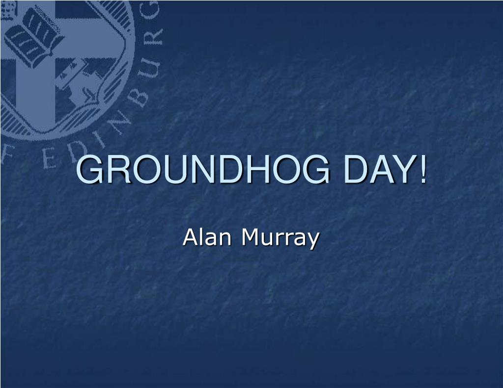 groundhog day l.