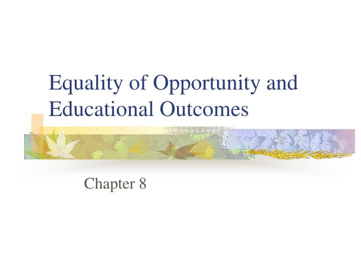 equality of opportunity and educational outcomes n.