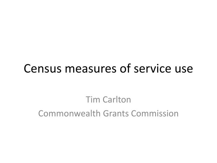 census measures of service use n.