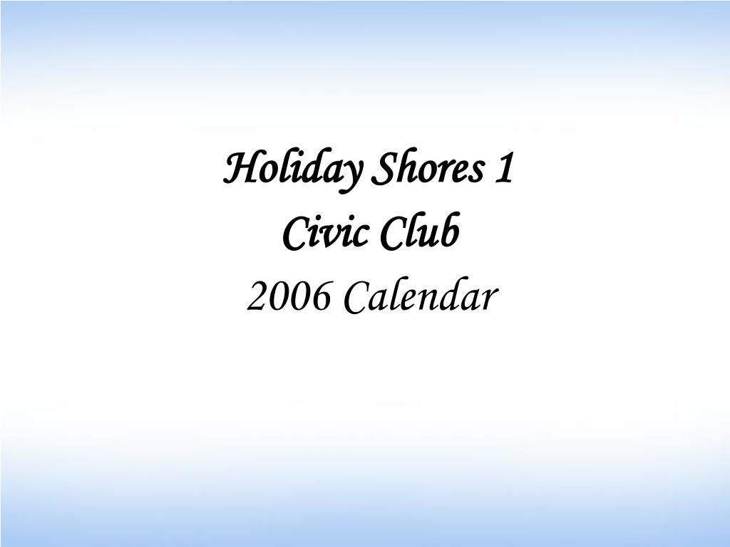 holiday shores 1 civic club 2006 calendar l.