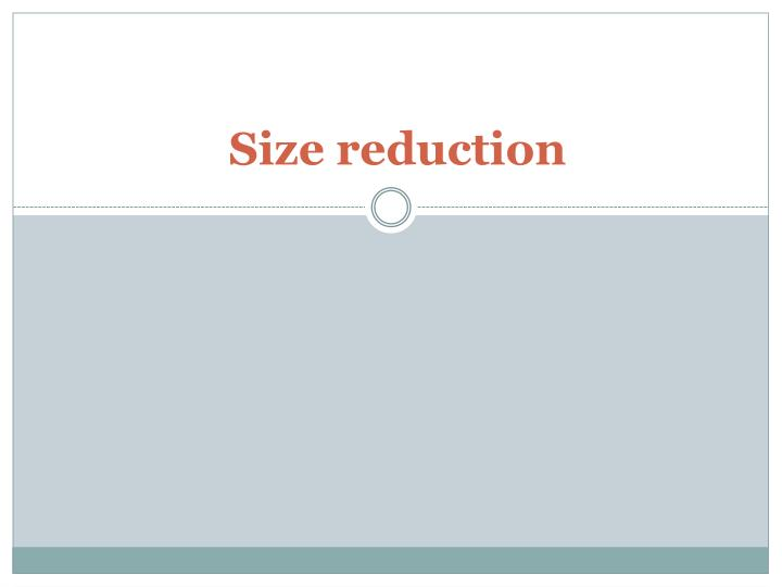 size reduction n.