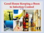 good house keeping a boon to infection control