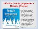infection control programme is hospital oriented