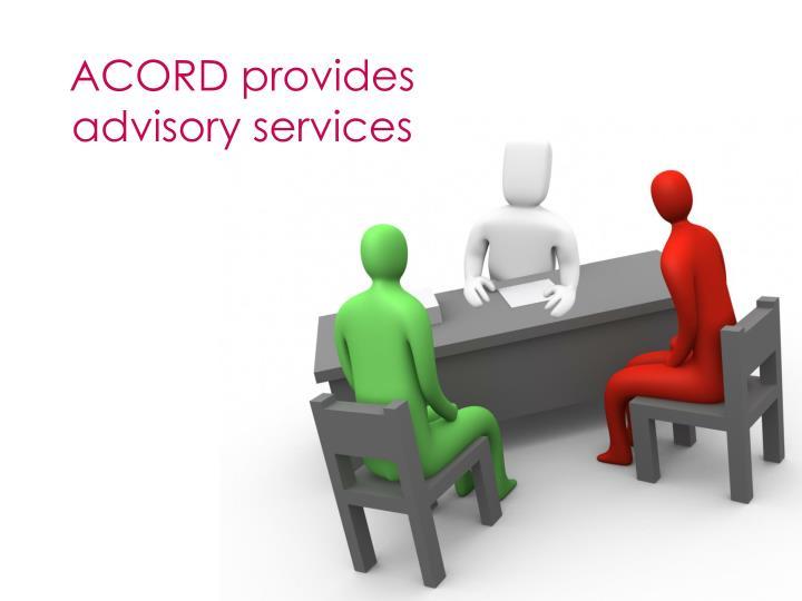 ACORD provides advisory services
