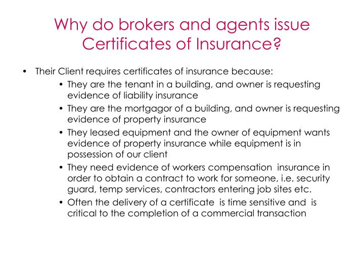 Why do brokers and agents issue Certificates of Insurance?