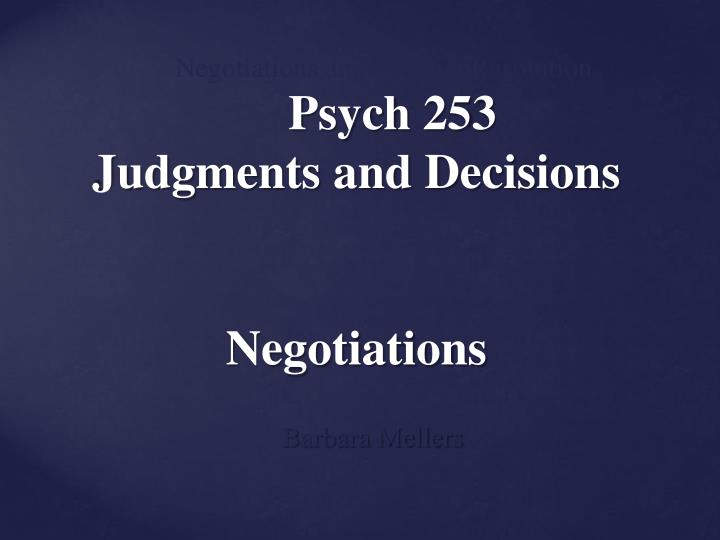 psych 253 judgments and decisions negotiations n.
