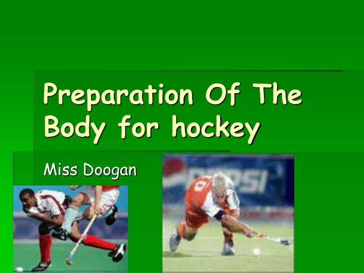 preparation of the body for hockey n.